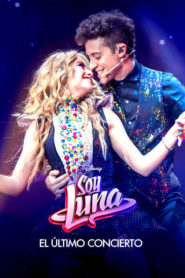 Soy Luna: El último concierto 2021